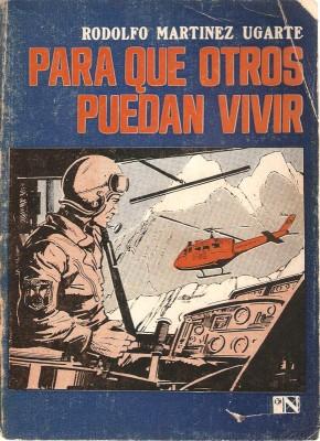 Para que otros puedan vivir, de Rodolfo Martínez Ugarte