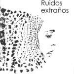 RuidosExtrañosPabloCazayous 001