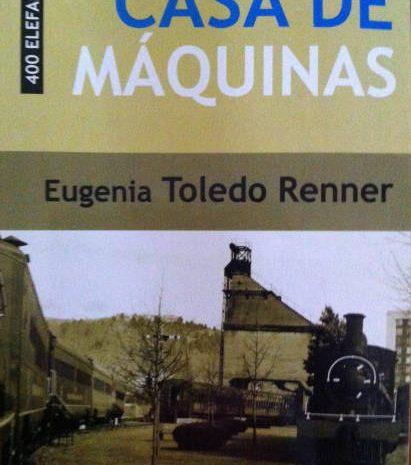 «Casa de Máquinas» de Eugenia Toledo Renner